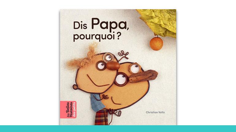 Livre Les Belles Histoires Bayard Editions - Dis Papa, pourquoi ?
