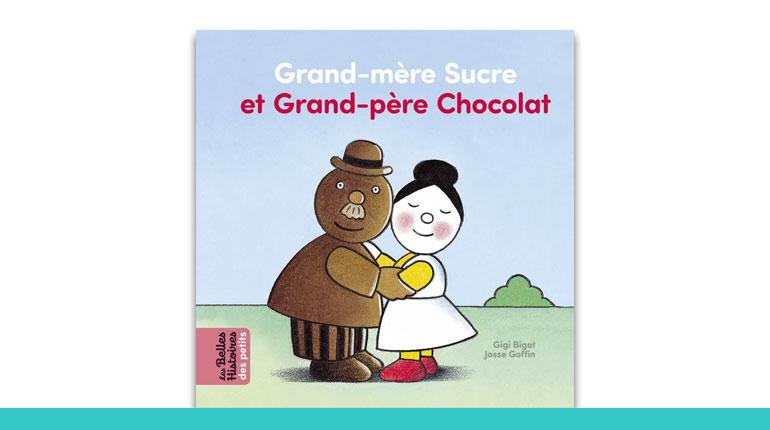 Livre Les Belles Histoires Bayard Editions - Grand-mère sucre et Grand-père Chocolat