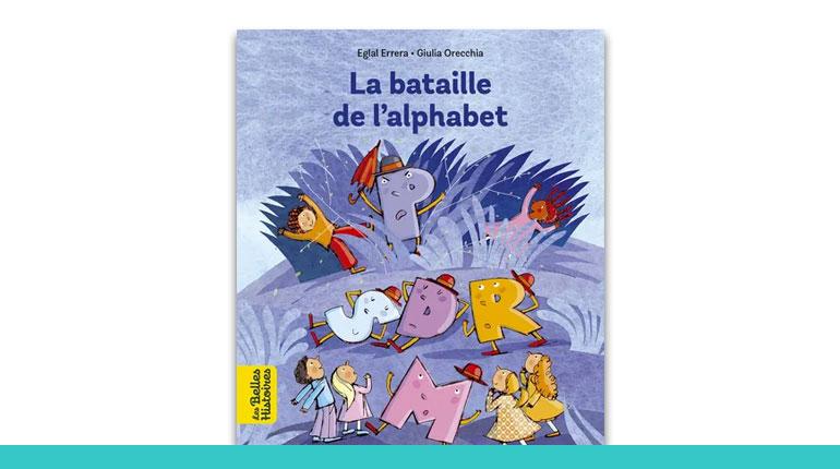 couverture du livre bayard Editions Les Belles Histoires - La bataille de l'alphabet