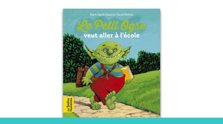 couvrture du livre bayard Editions Les Belles Histoires : Le Petit Ogre veut aller à l'école