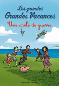 Bayard Editions - Les grandes grandes vacances, tome 1 en poche - Une drôle de guerre