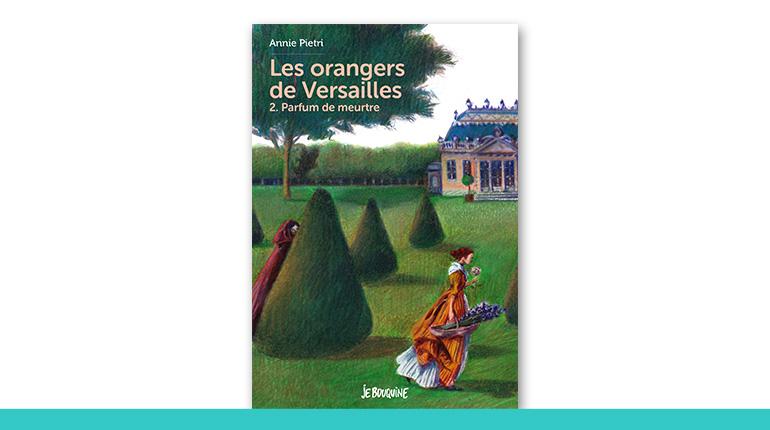 Les oranger de Versailles - Tome 2 : Parfum de meurtre